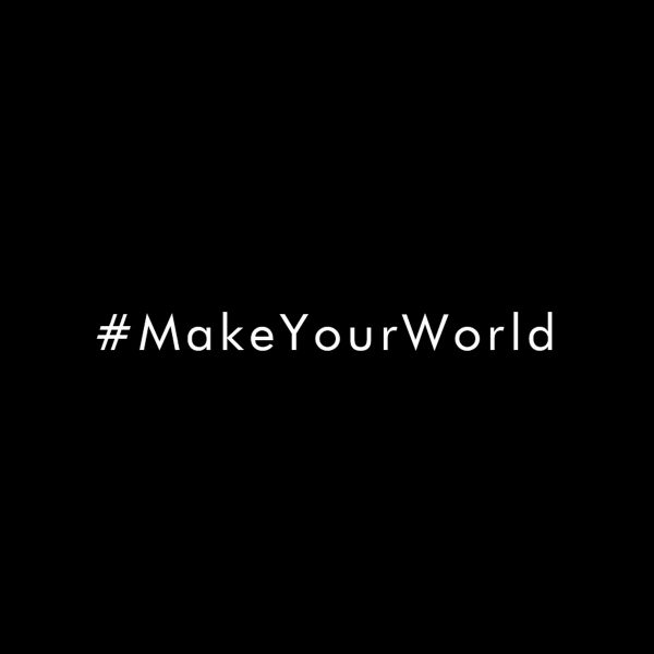 #MakeYourWorld